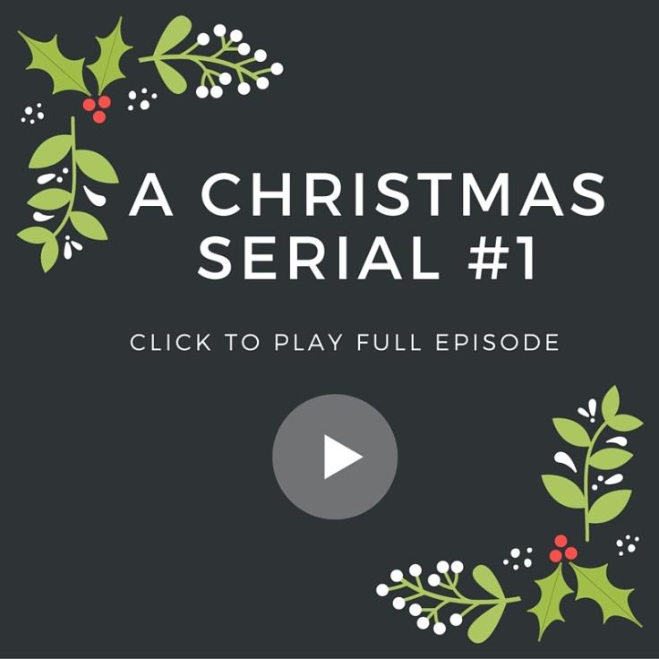 A Christmas serial